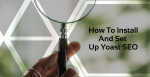How To Install And Set Up Yoast SEO Post