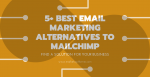 5+ Best Email Marketing Alternatives To Mailchimp Post
