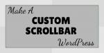 Make A Custom ScrollBar In WordPress Post