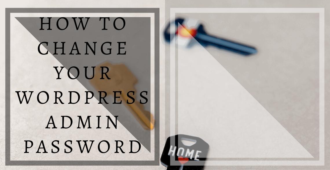 How to Change Your WordPress Admin Password