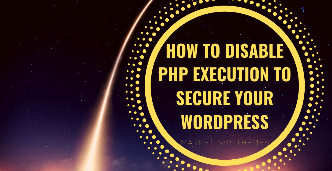 How to Disable PHP Execution to Secure Your WordPress Web Server