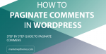 How To Paginate Comments in WordPress Post