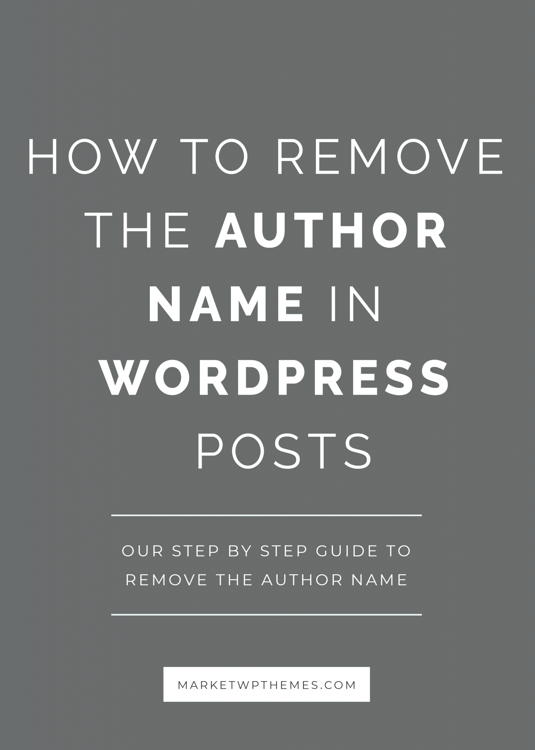 How to Remove the Author Name in WordPress Posts