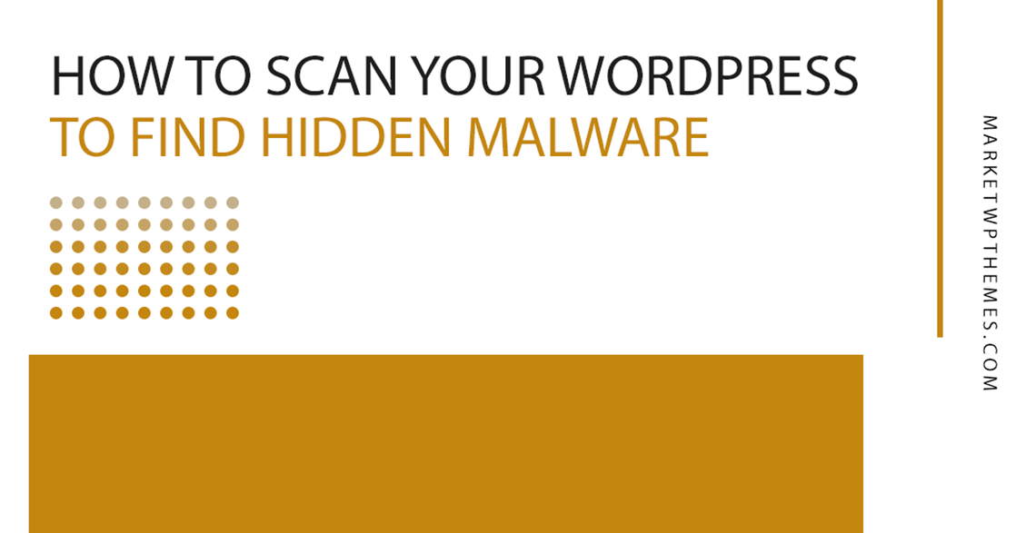 How To Scan Your WordPress To Find Hidden Malware