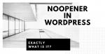 Noopener In WordPress Post