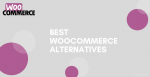 Best WooCommerce Alternatives Post