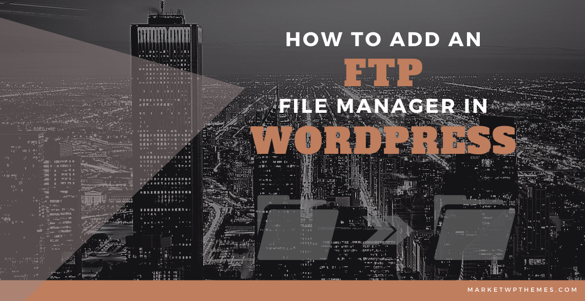 How To Add An FTP File Manager In WordPress