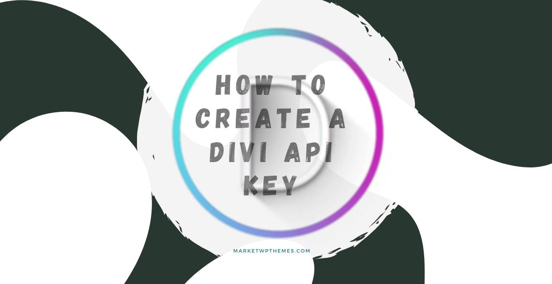 How To Create A Divi API Key