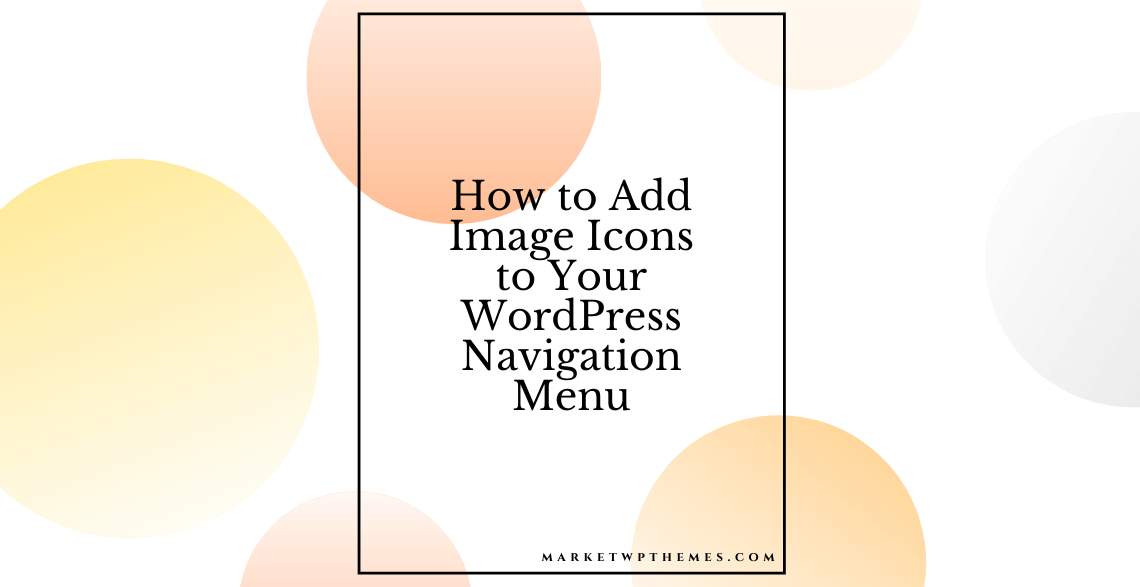How to Add Image Icons to Your WordPress Navigation Menu