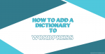 How To Add A Dictionary To WordPress Post