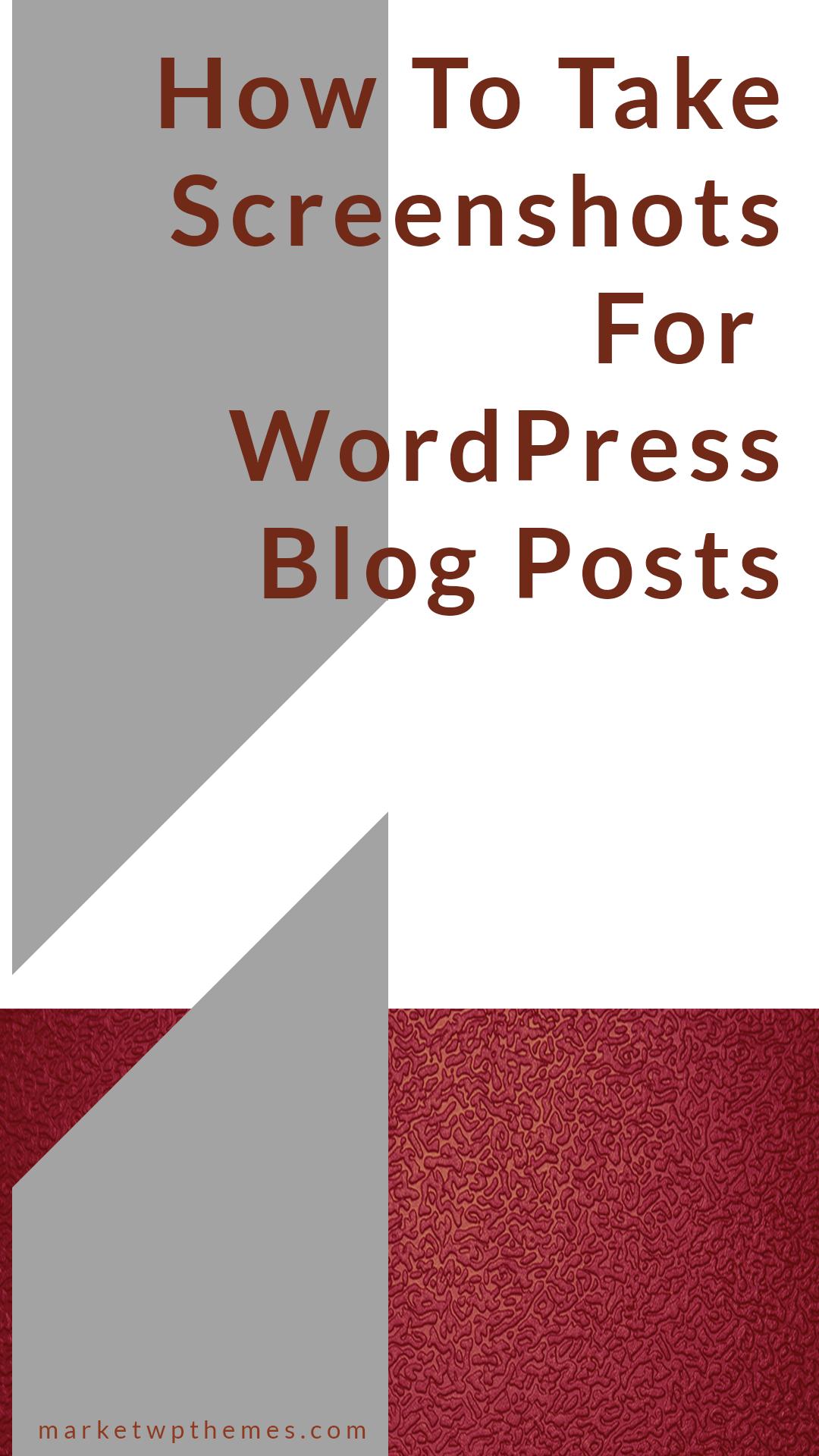 How To Take Screenshots For WordPress Blog Posts