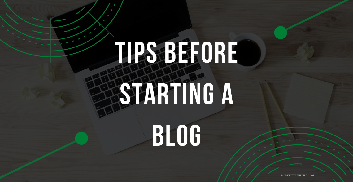Tips Before Starting A Blog Post