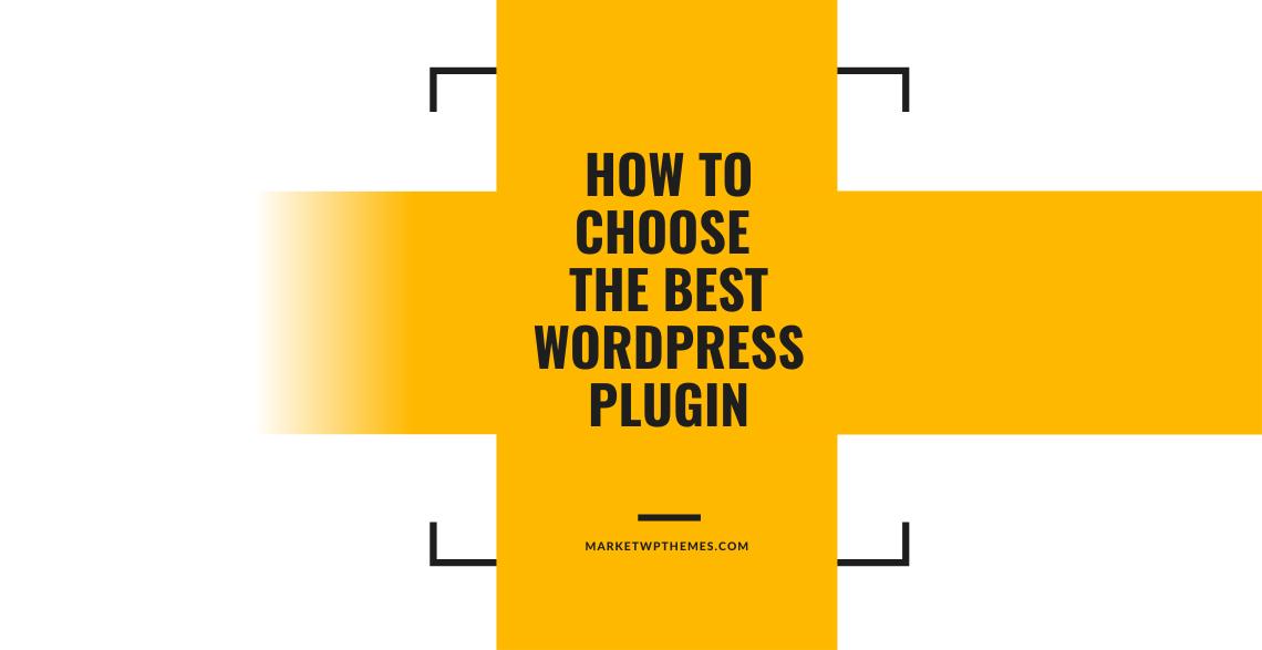 How To Choose The Best WordPress Plugin
