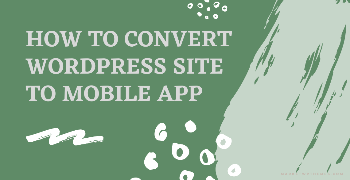 How To Convert WordPress Site To Mobile App Post