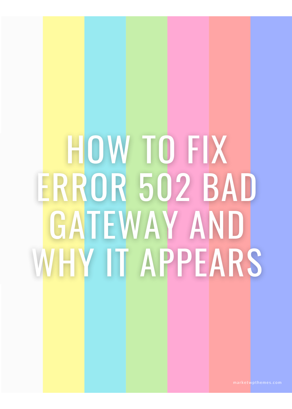 How To Fix Error 502 Bad Gateway And Why It Appears