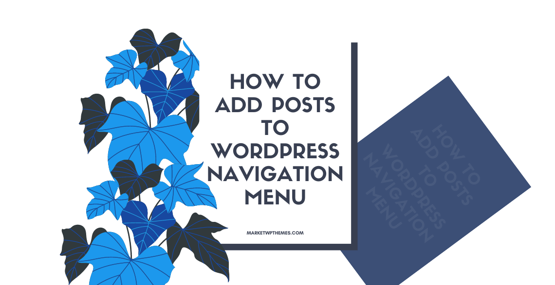 How to Add Posts to WordPress Navigation Menu Post