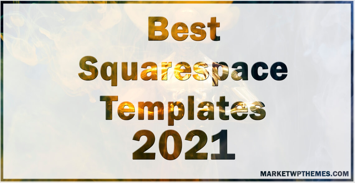 Best Squarespace Templates 2021 Post