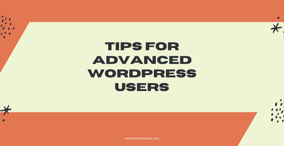 Tips for Advanced WordPress Users Post