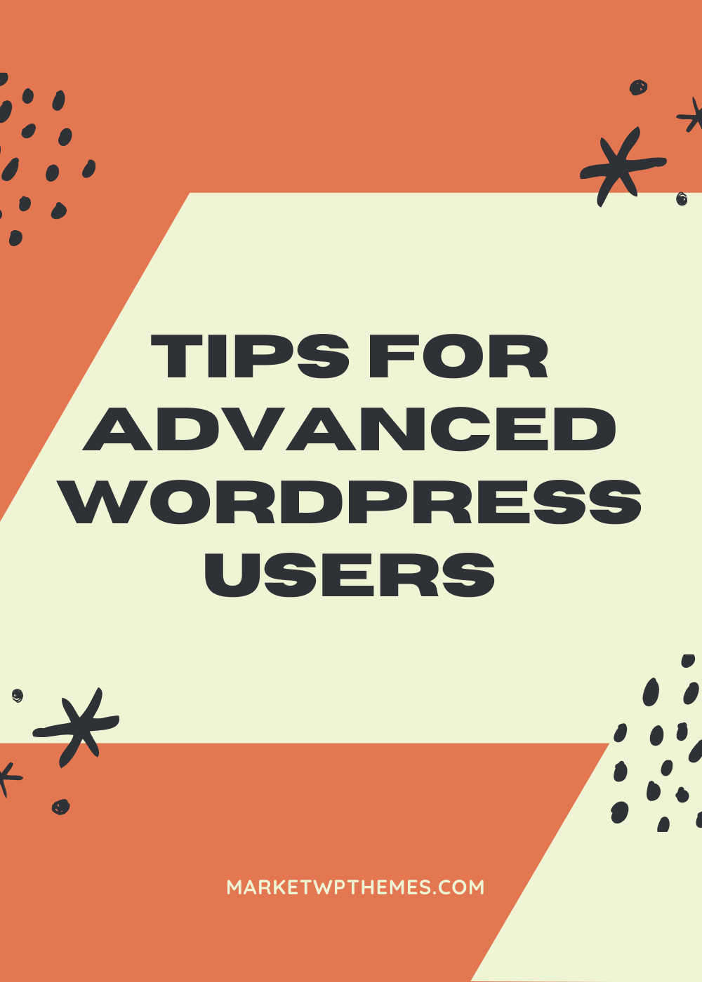 Tips for Advanced WordPress Users
