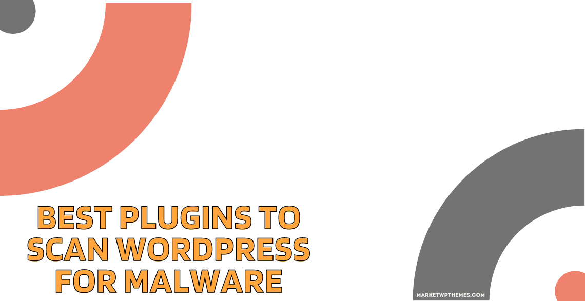 Best Plugins to Scan WordPress for Malware Post